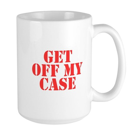 Get Off My Case Large Mug