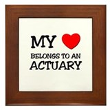 My Heart Belongs To An ACTUARY Framed Tile