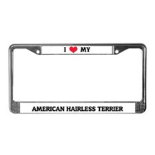 I Love My American Hairless Terrier License Frame