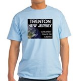 trenton new jersey - greatest place on earth T-Shirt