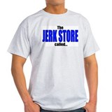 """The Jerk Store Called"" Ash Grey T-Shirt"