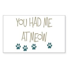 You Had Me at Meow Decal