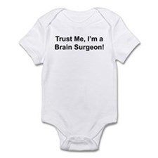 Trust me, I'm a brain surgeon Infant Bodysuit