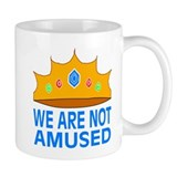 We Are Not Amused Mug