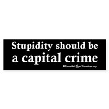 Death To Stupid Bumper Bumper Sticker