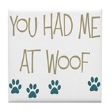 You Had Me at Woof Tile Coaster