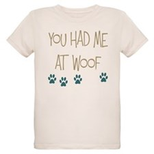 You Had Me at Woof T-Shirt