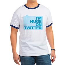 I'm Huge on Twitter. T