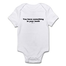Something in your teeth - Infant Bodysuit