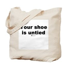 Your shoe is untied - Tote Bag