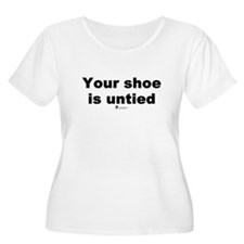 Your shoe is untied - T-Shirt
