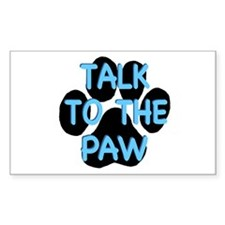 Talk To The Paw Rectangle Decal