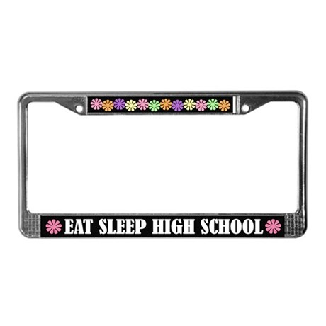 Eat Sleep High School License Plate Frame
