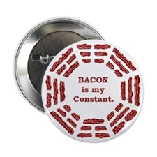 "BACON is my CONSTANT 2.25"" Button"