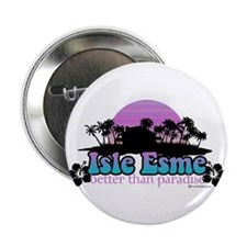 "Isle Esme - Better Than Paradise 2.25"" Button"