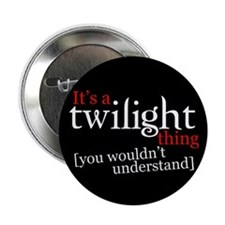 """It's a Twilight thing you wouldn't 2.25"""" Butt"""