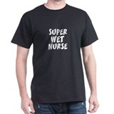 SUPER WET NURSE Black T-Shirt