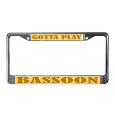 Gotta Play Bassoon License Plate Frame