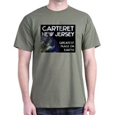 carteret new jersey - greatest place on earth T-Shirt