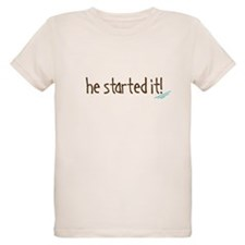 He Started It! T-Shirt
