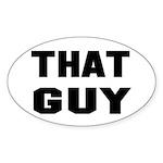 That Guy Oval Sticker (10 pk)