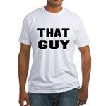 That Guy Fitted T-Shirt