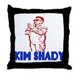 The Real Kim Shady Throw Pillow