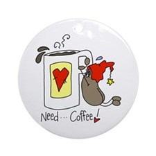 Need Coffee Ornament (Round)