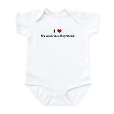 I Love My American Boyfriend Infant Bodysuit