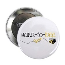 "nana to bee again t-shirt 2.25"" Button"