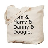 Tom &amp; Harry &amp; Danny &amp; Dougie. Tote Bag
