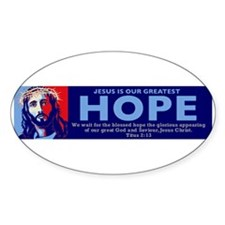 Jesus Our greatest Hope Oval Sticker (10 pk)