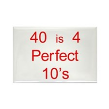 40 is 4 Perfect 10's Rectangle Magnet (10 pack)