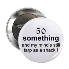 50 Something...tarp Button
