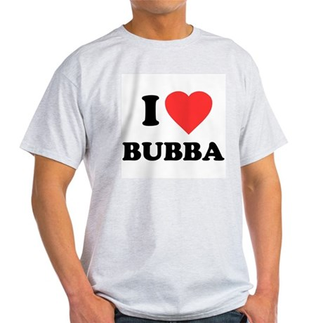 I Love Bubba Light T-Shirt
