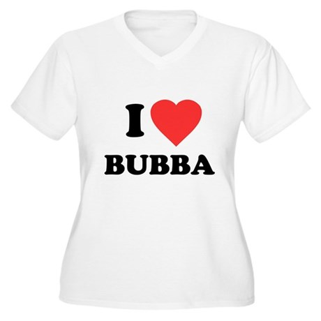 I Love Bubba Plus Size V-Neck Shirt
