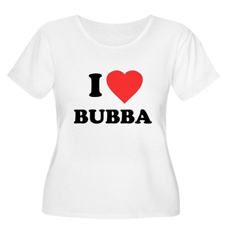 I Love Bubba Plus Size Scoop Neck Shirt