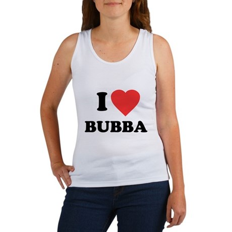 I Love Bubba Womens Tank Top