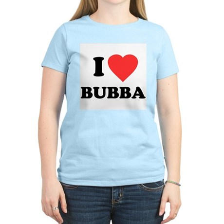 I Love Bubba Womens Light T-Shirt