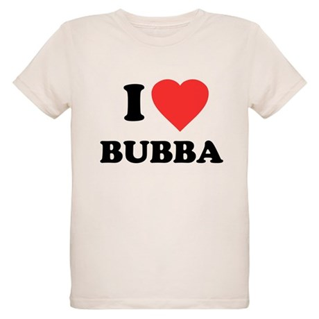 I Love Bubba Organic Kids T-Shirt