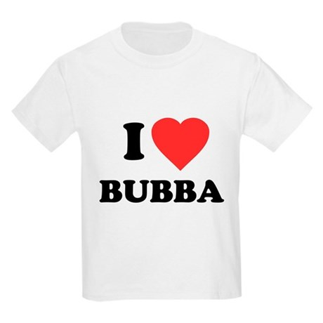 I Love Bubba Kids Light T-Shirt