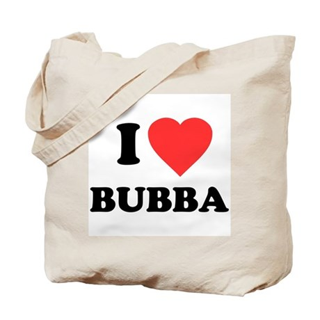 I Love Bubba Tote Bag