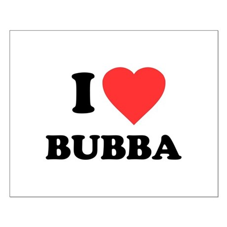 I Love Bubba Small Poster