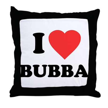 I Love Bubba Throw Pillow