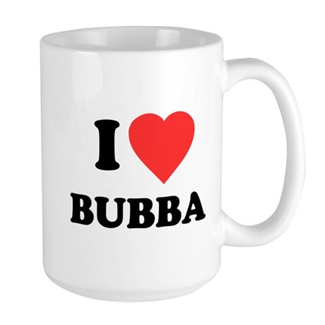 I Love Bubba Large Mug