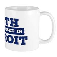 BORN AND RAISED IN SOUTH DETROIT Mug