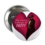 "My heart belongs to DADDY 2.25"" Button"