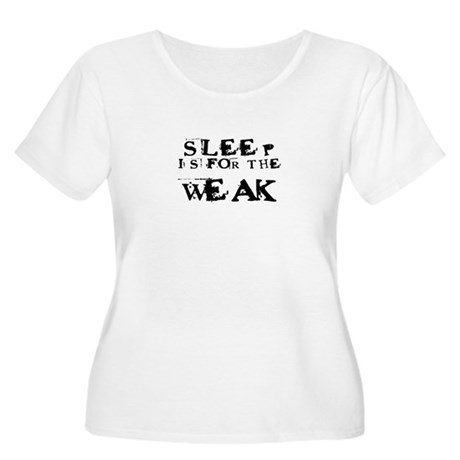 Sleep is for the weak Women's Plus Size Scoop Neck