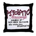 Psychotic Housewife Throw Pillow
