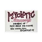 Psychotic Housewife Rectangle Magnet
